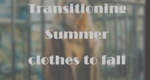 Transitioning Summer Clothes to Fall
