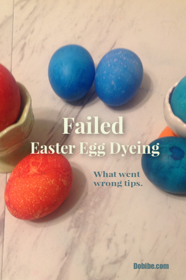 I failed dyeing Easter eggs. I don\'t enjoy failed attempts at any activity, but learning what went wrong will prevent repeated mistakes. My egg dyeing went wrong. Now it is time to figure out why.