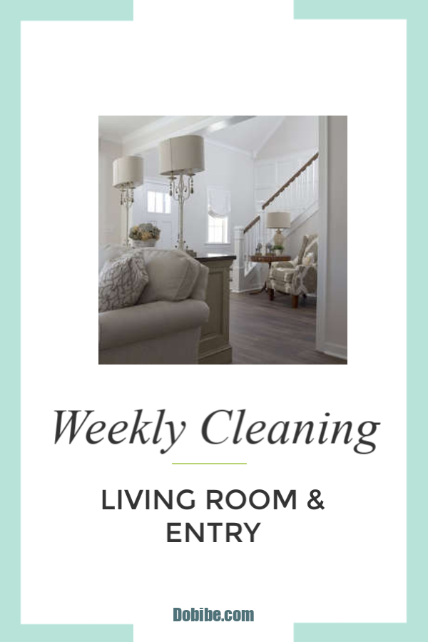 Living room and entry weekly cleaning checklist. These are what most visitors see first and the most challenging to keep clean.