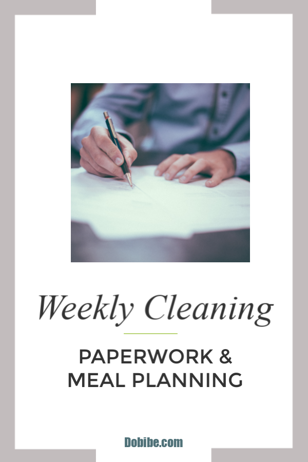 Keep up with paperwork and meal planning doing these weekly chores.
